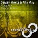 Sergey Shvets & Alta May - I Love You (Original Mix)