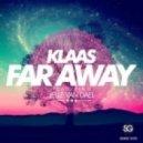 Klaas feat. Jelle Van Dael - Far Away (Original Mix)