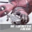 DMX - X Gon' Give It To Ya (A-One Remix)