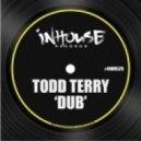 Todd Terry - Dub (Original Mix)