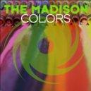 The Madison - Colors (Original Mix)