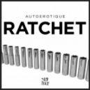 Autoerotique - Ratchet (Original mix)