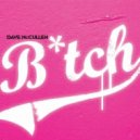 Dave McCullen  - BITCH (Cometa & Ardo Remix)