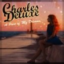 Charles Deluxe - A Part Of My Dreams (Original Mix)