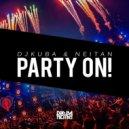 DJ KUBA & NEITAN - Party On!  (Original mix)