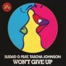 Sudad G feat. Tascha Johnson - Won't Give Up (Original Club Mix)
