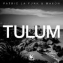Patric La Funk & Maxon - Tulum (Original Mix)