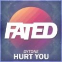 Dytone - Hurt You (Original Mix)