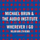 Michael Brun, The Audio Institute  - Wherever I Go (Nolan Van Lith Remix)