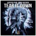 Aspyer & Chris Reeder - Tear It Down (Original mix)