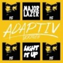 Major Lazor - Light it up (Adaptiv Bootleg)
