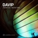 Davip - One Big Thing (Original mix)