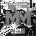 Tim Shaft & Dyrage - 1990s (Original Mix)