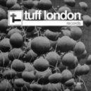 Tuff London - 2ft Higher (Original Mix)
