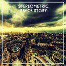 Stereometric - Space Story (Original Mix)