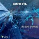 Ekahal - My Name is Ekahal (Original Mix)