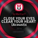 Dj MerCurY - CLOSE YOUR EYES CLEAR YOUR HEART (Acoustic Cover,Beatbox - NonStop Mix - Dj MerCurY)