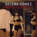 Selena Gomez - Hands To Myself (KANDY Remix)