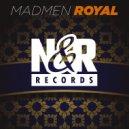 MadMen - Royal (Original Mix)
