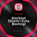 Hardwell - blackout (Dimitri Echo Bootleg)