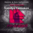 Dannic & Sick Individuals - Feel Your Love (Volodya Yermakov Remix)