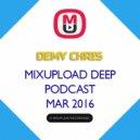 Demy Chris - Mixupload Deep Podcast (March 2016)