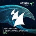 Disfunktion & Sebastian Serrano - You (Extended Mix)