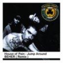House Of Pain - Jump Around (Beher Remix)