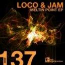 Loco, Jam - Meltin Point (Original Mix)