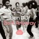 Ben DJ - Do It Anyway (Extended Mix)