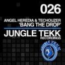 Techouzer, Angel Heredia - Bang The Drop (Original Mix)
