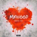 mrWood - Mine (VIP Mix)