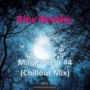 Alex Nevsky  - Magic Night #4 (Chillout Mix)