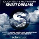 Jolyon Petch, Andy Murphy - Sweet Dreams (Holmes John Remix)