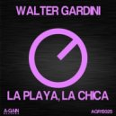 Walter Gardini - La Playa, La Chica (Original Mix)
