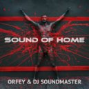 Orfey & DJ SoundMaster - Sound Of Home (2016 Mix)
