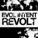 Evol Intent - Revolt (Original mix)