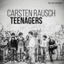Carsten Rausch - Teenagers (Click Click Remix)