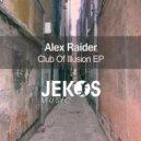 Alex Raider   - Club Of Illusion  (Original mix)