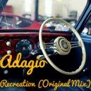 Adagio - Recreation (Original Mix)