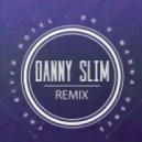 The Bitch Hotel - Do U Wanna Dance (Danny Slim Remix)