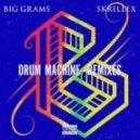 Big Grams & Skrillex - Drum Machine (Fareoh Remix)