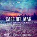 MATTN & Futuristic Polar Bears - Café Del Mar 2016 (Dimitri Vegas & Like Mike Vocal Mix)