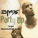 DMX - Party Up (Skyjet Moombahton Remix)