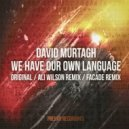 David Murtagh - We Have Our Own Language  (Original mix)
