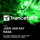 Joer Van Ray - Mana (Jaccob feat. Ryan Scott Remix)