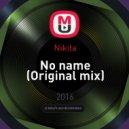 Nikita - No name (Original mix)