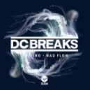 DC Breaks - Bad Flow (Original mix)
