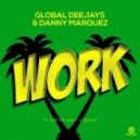 Global Deejays & Danny Marquez feat. Puppah Nas-T & Denise - Work (Extended Mix)