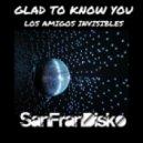 Los Amigos Invisibles  - Glad to know you (SanFranDisko Special Dub Mix)